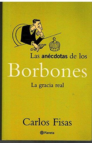 9788408034803: las_anecdotas_de_los_borbones_la_gracia_real