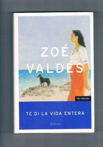9788408034865: Te Di la Vida Entera (Spanish Edition)