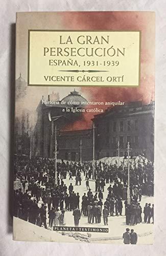 9788408035190: La gran persecución: España, 1931-1939