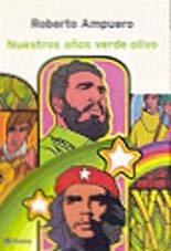 Nuestros años verde olivo (Spanish Edition): Robert0 Ampuero