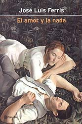 El amor y la nada (Autores espanoles: Ferris, Jose Luis