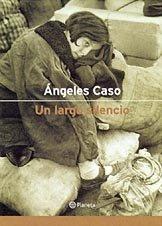 9788408036401: Un largo silencio (Autores españoles e iberoamericanos)