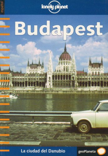 9788408036814: Lonely Planet Budapest (Spanish Language Edition)