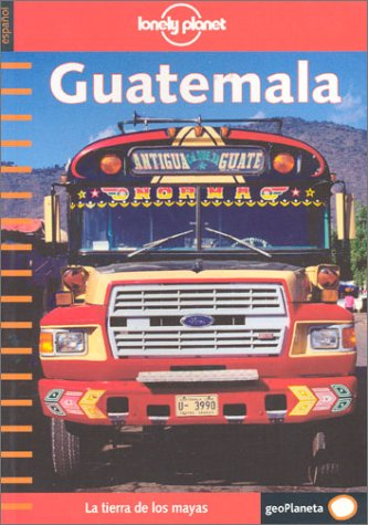 Lonely Planet Guatemala (Spanish Edition): Gorry, Conner