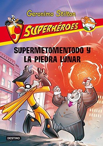 Suoerh?ries 9: Supermetomentodo y la piedra lunar (Geronimo Stilton (Spanish)) (Spanish Edition): ...