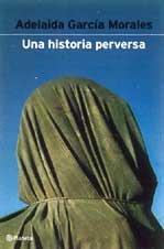 Una Historia Perversa (Spanish Edition): Morales, Adelaida Garcia