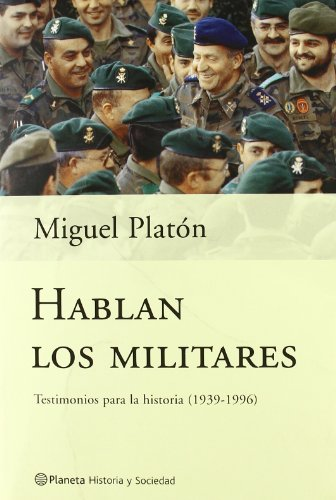 9788408037835: Hablan los militares (Planeta historia y sociedad)