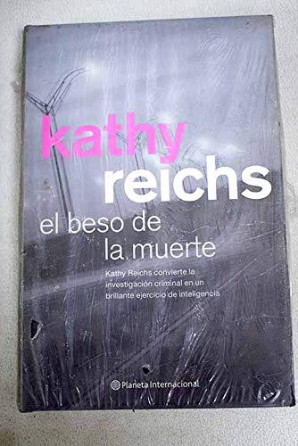 El Beso De LA Muerte / Kiss: Kathy Reichs