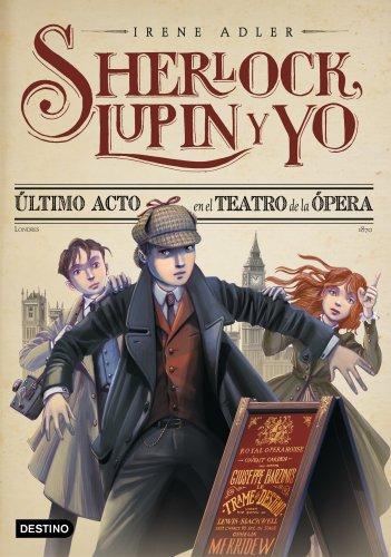 9788408038221: Sherlock, Lupin y yo: Último acto en el teatro de la ópera (Spanish Edition)