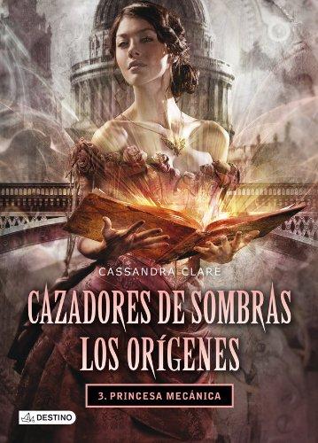 9788408038269: Princesa mecánica: Cazadores de sombras. Los orígenes 3