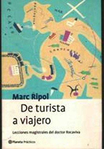 9788408038399: De Turista a Viajero: Lecciones Magistrales Del Doctor Rocaviva (Planeta Practicos) (Spanish Edition)