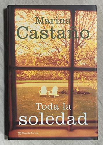 9788408038917: Toda la soledad (Planeta fábula) (Spanish Edition)