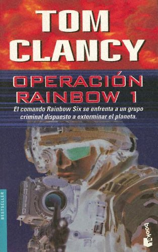 Operación Rainbow 1 (Spanish Edition) (9788408038993) by Tom Clancy