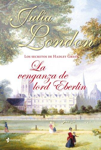 9788408039051: Los Secretos De Hadley Green. La Venganza De Lord Eberlin