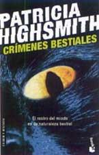 Crimenes Bestiales (Spanish Edition): Highsmith, Patricia