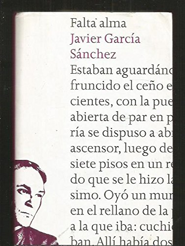 Falta Alma (Autores Espanoles E Iberoamericanos) (Spanish: Garcia Sanchez, Javier
