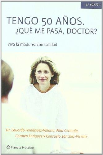 9788408040545: Tengo 50 años. ¿Qué me pasa, doctor? (Manuales Practicos (planeta))
