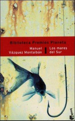 Los Mares Del Sur (Spanish Edition): Montalban, Manuel Vazquez