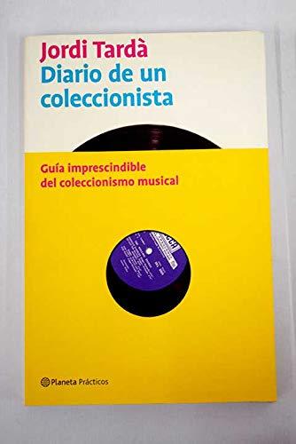 9788408042723: Diario De UN Coleccionista (Spanish Edition)
