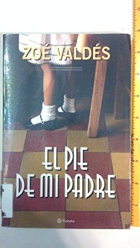 9788408043331: El pie de mi padre (Autores Espa~noles E Iberoamericanos)
