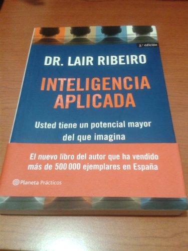 9788408044376: Inteligencia Aplicada: Usted Tiene UN Potencial Mayor Del Que Imagina (Spanish Edition)