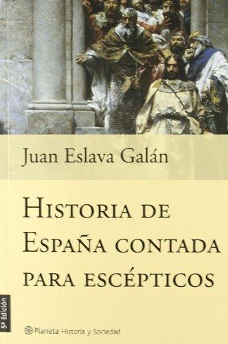 9788408044758: Historia de España contada para escépticos (Historia Y Sociedad)