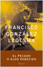 9788408045533: El pecado o algo parecido (Autores Españoles e Iberoamericanos)