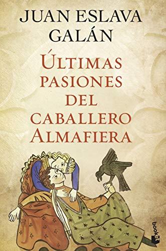 9788408045731: Últimas pasiones del caballero Almafiera (Novela histórica)