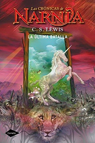 9788408046233: La última batalla: Las crónicas de Narnia 7 (Cometa +10)