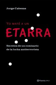9788408046820: Yo Mate a UN Etarra (Spanish Edition)