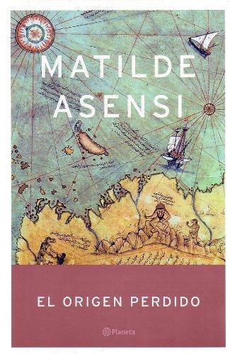 El Origen Perdido: Asensi, Matilde