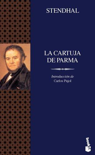 LA Cartuja De Parma / The Chartreuse Of Parma (Spanish Edition): Stendhal