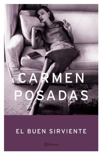 El Buen Sirviente / The Good Servant (Spanish Edition): Carmen Posadas