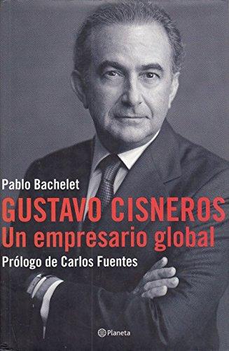 9788408049586: Gustavo Cisneros: Un empresario global (Spanish Edition)