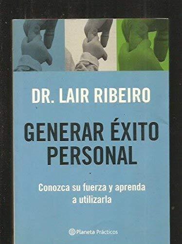 9788408049920: Generar éxito personal: conozca su fuerza y aprenda a utilizarla