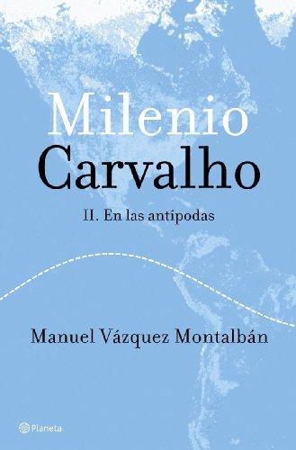 Milenio Carvalho II. En las antípodas (Autores: Manuel Vazquez Montalban
