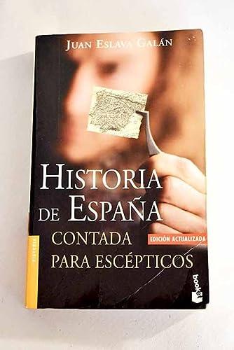 9788408050407: Historia de Espana contada para escepticos / History of Spain told to Skeptics (Spanish Edition)