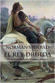 El Rey Druida (Spanish Edition) (8408050893) by Spinrad, Norman