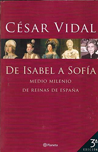 9788408052654: De Isabel a Sofia (Cinco Siglos Dereinas de España) (Historia y Sociedad)