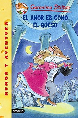 9788408052821: El Amor Es Como El Queso/ Love Is Like Cheese (Geronimo Stilton) (Spanish Edition)