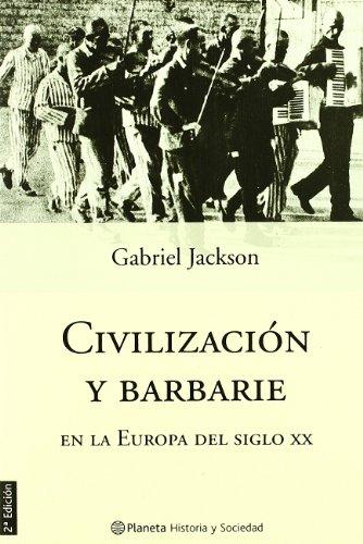 9788408053101: Civilización y Barbarie En La Europa del Siglo XX (Historia y Sociedad)