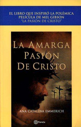 La amarga pasión de Cristo: Emmerich, Ana Catalina