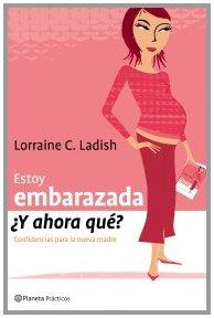 9788408053248: Estoy Embarazada, Y Ahora Que?: Confidencias Para La Nueva Madre (Spanish Edition)