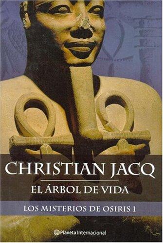 Misterios de Osiris 1, Los - El Arbol de La Vida (Spanish Edition) (840805340X) by Christian Jacq
