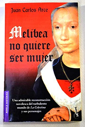 9788408054108: Melibea no quiere ser mujer (Novela histórica)