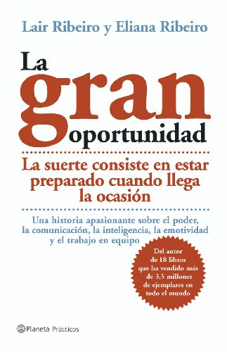 La Gran Oportunidad. La Suerte Consiste En: Ribeiro, Lair, Ribeiro,
