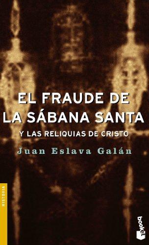 9788408054412: El fraude de la Sábana Santa y las reliquias de Cristo (Divulgación)