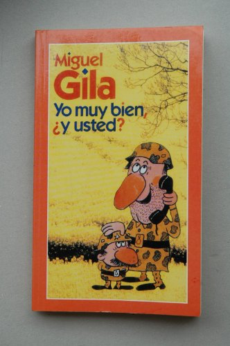 9788408054481: Yo muy bien ¿y usted? / Miguel Gila