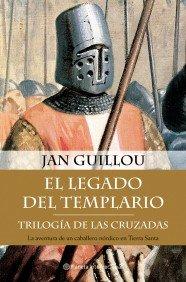 El Legado del Templario: Trilogia de las Cruzados (Spanish Edition): Guillou, Jan