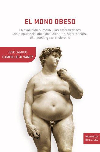 9788408055266: El mono obeso: La evolución humana y las enfermedades de la opulencia: obesidad, diabetes, hipertensión, dislepemia y aterosclerosis (Booket Logista)